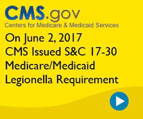 CMS S&C 17-30 Medicare/Medicaid Legionella Requirement